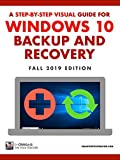 Windows 10 Backup And Recovery: A Step-By-Step Visual Guide (Fall 2019 Edition) (English Edition)
