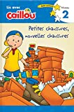 Petites chaussures, nouvelles chaussures: Petites chaussures, nouvelles chaussures - Lis avec Caillou, Niveau 2 (French of Caillou: Old Shoes, New Shoes) (Read with Caillou)