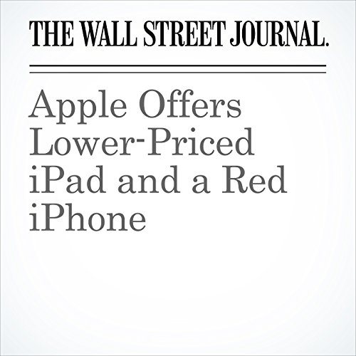 Apple Offers Lower-Priced iPad and a Red iPhone copertina