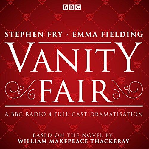 Vanity Fair: BBC Radio 4 Full-Cast Dramatisation