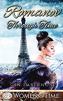 Romanov Through Time: Only Time Will Tell (Women of Time Collection Book 15) by [Cin Imbernon]
