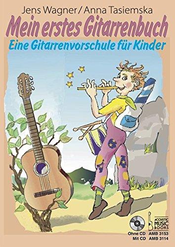 Mein erstes Gitarrenbuch.: Eine Gitarrenvorschule für Kinder
