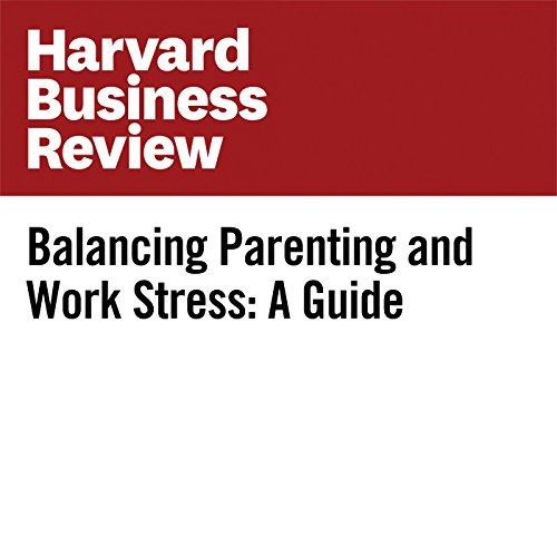 Balancing Parenting and Work Stress: A Guide cover art