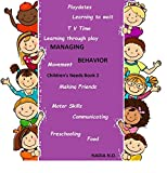 Managing Behavior (Children's needs Book 2) (English Edition)...