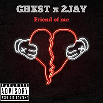 Friend of Me (feat. Ghxst)