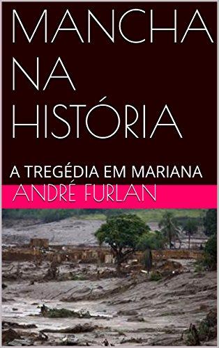 MANCHA NA HISTÓRIA: A TREGÉDIA EM MARIANA