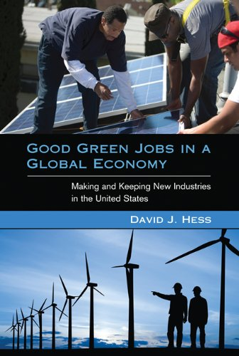 Good Green Jobs in a Global Economy: Making and Keeping New Industries in the United States (Urban and Industrial Enviro