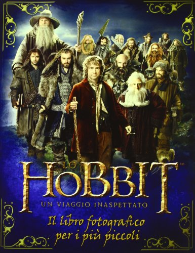 Lo Hobbit. Un viaggio inaspettato. Il libro fotografico per i più piccoli. Ediz. illustrata