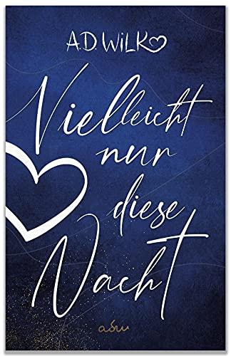 Vielleicht nur diese Nacht: Eine Liebesgeschichte (Vielleicht ... Liebesroman Reihe 2)