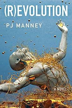 (R)evolution (Phoenix Horizon Book 1) by [PJ Manney]