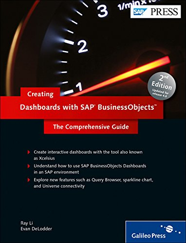 Creating Dashboards with SAP Businessobjects: The Comprehensive Guide to Xcelsius