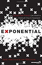 [Dave Ferguson] [Paperback] Exponential: How You and Your Friends Can Start a Missional Church Movement (Exponential Series)