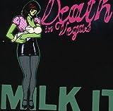 Songtexte von Death in Vegas - Milk It