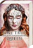 One True Queen, Band 2: Aus Schatten geschmiedet (One True Queen, 2) - Jennifer Benkau