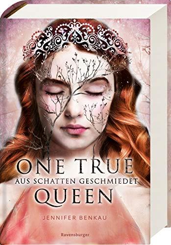 One True Queen, Band 2: Aus Schatten geschmiedet (One True Queen, 2)