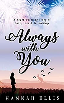 Always With You: A heart-warming story of love, loss & friendship by [Hannah Ellis]