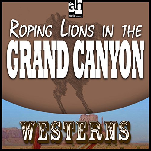 Roping Lions in the Grand Canyon cover art
