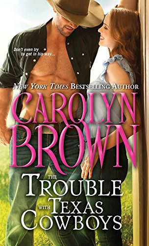 The Trouble with Texas Cowboys (Burnt Boot, Texas Book 2)