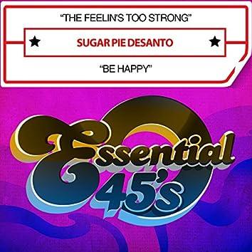 The Feelin's Too Strong / Be Happy (Digital 45)