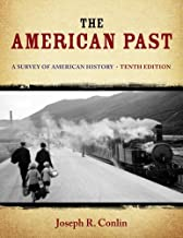 By Joseph R. Conlin - The American Past: A Survey of American History (10th Edition) (2013-01-18) [Hardcover]