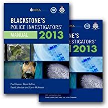 Blackstone's Police Investigators' Manual and Workbook 2013 by Paul Connor (2013-01-06)