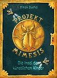 Projekt Mimesis – Die Insel der künstlichen Kinder: spannendes Kinderbuch ab 10 Jahre für Jungs und Mädchen: spannendes Kinderbuch ab 10 Jahre fr Jungs und Mdchen