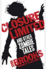 Closure Limited: And Other Zombie Tales Kindle Edition
