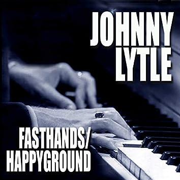 Fast Hands / Happy Ground