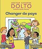 Changer de pays - Docteur Catherine Dolto - de 2 à 7 ans