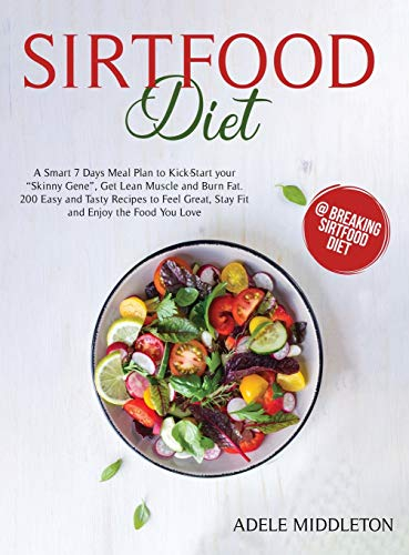 Sirtfood Diet: A Smart 7 Days Meal Plan to Kick-Start your