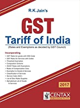 Centax Publication's GST Tariff of India 2017-18 by R. K. Jain [Paperback] R. K. Jain and na [Paperback] R. K. Jain and na