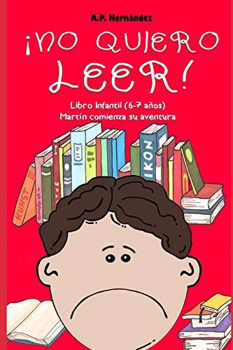 ¡No quiero leer!: Libro infantil 6 - 7 años. Martín