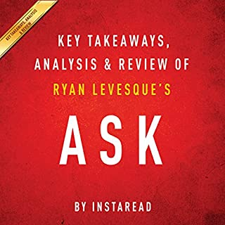 Ask, by Ryan Levesque: Key Takeaways, Analysis & Review audiobook cover art