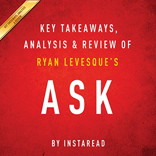 Ask, by Ryan Levesque: Key Takeaways, Analysis & Review  By  cover art