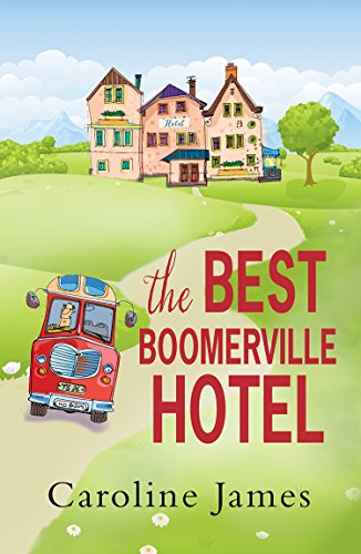 The Best Boomerville Hotel: A feel good, witty read and perfect for anytime of the year! by [Caroline James]