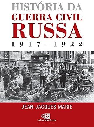História da Guerra Civil Russa. 1917-1922