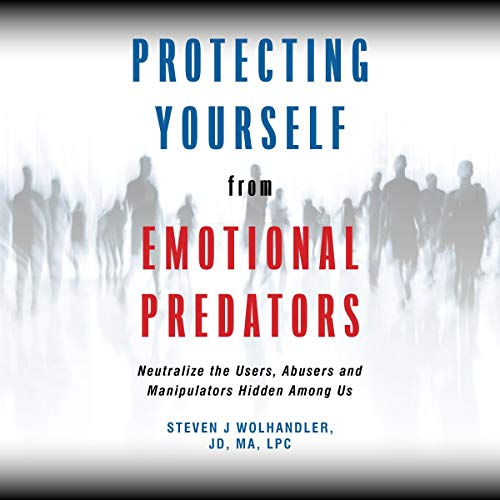 Protecting Yourself from Emotional Predators audiobook cover art