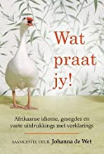 Wat Praat Jy! (Afrikaans Edition)