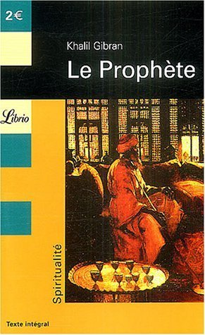 Le Prophète de Gibran. Khalil (2004) Poche