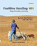 Positive Herding 101: Dog-friendly training (Positive Herding Dog)