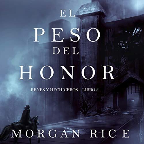 El Peso del Honor [The Weight of Honor] audiobook cover art