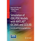 Simulation of ODE/PDE Models with MATLABR, OCTAVE and SCILAB: Scientific and Engineering Applications by Alain Vande Wouwer Philippe Saucez Carlos Vilas(2014-06-08)