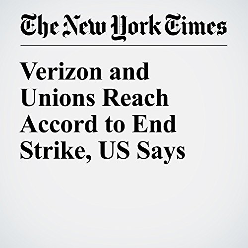 Verizon and Unions Reach Accord to End Strike, US Says cover art