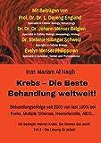 Krebs Die Beste Behandlung weltweit: Behandlungserfolge seit 2001 von fast 100% bei Krebs, Multiple Sklerose, Neurodermitis, AIDS u.v.m - Inas Mariam Al Naqib