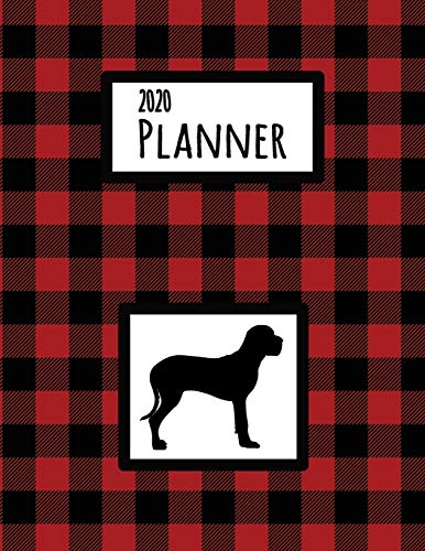 2020 Planner: Great Dane Red and Black Buffalo Plaid Dated Daily, Weekly, Monthly Planner With Calendar, Goals, To-Do, Gratitude, Habit and Mood Trackers, Affirmations and Holidays