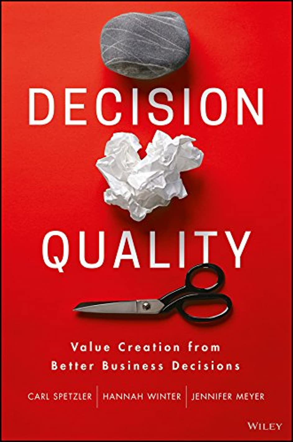 Decision Quality: Value Creation from Better Business Decisions (English Edition)