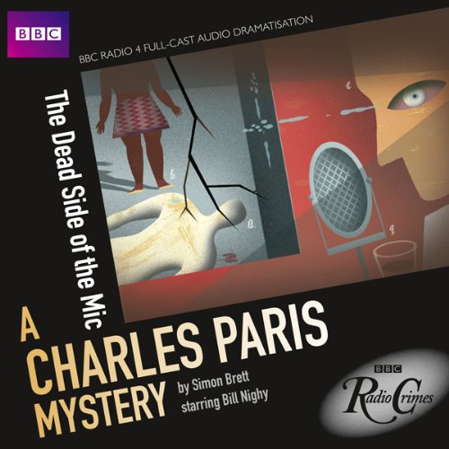 BBC Radio Crimes: A Charles Paris Mystery: The Dead Side of the Mic cover art