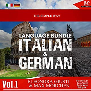 The Simple Way Language Bundle: Italian & German, Vol. 1                   Written by:                                                                                                                                 Eleonora Giusti,                                                                                        Max Morchen                               Narrated by:                                                                                                                                 Diane Sintich,                                                                                        Daniel Meyer Dinkgrafe                      Length: 8 hrs and 51 mins     Not rated yet     Overall 0.0
