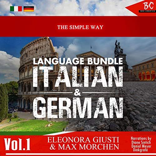 The Simple Way Language Bundle: Italian & German, Vol. 1                   By:                                                                                                                                 Eleonora Giusti,                                                                                        Max Morchen                               Narrated by:                                                                                                                                 Diane Sintich,                                                                                        Daniel Meyer Dinkgrafe                      Length: 8 hrs and 51 mins     Not rated yet     Overall 0.0
