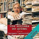 Une histoire du Québec                   Auteur(s):                                                                                                                                 Jacques Lacoursière                               Narrateur(s):                                                                                                                                 Alexis Martin                      Durée: 4 h et 46 min     10 évaluations     Au global 4,7